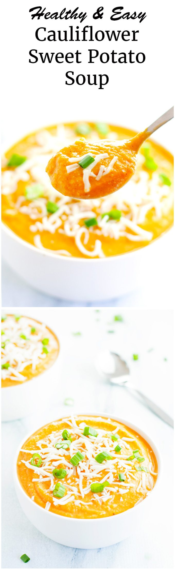 cauliflower sweet potato soup topped with green onions and shredded cheese. top photo has stylized title and a heaping spoonful of soup. bottom photo has two bowls of soup.
